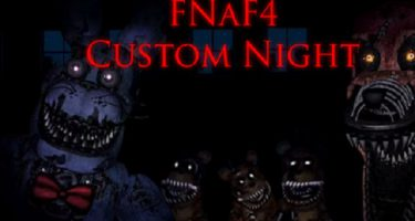 FNaF 4: Custom Night